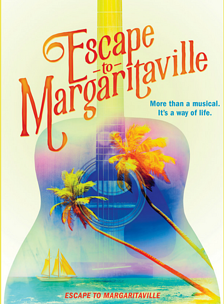 NT Website | Show Poster Dimensions Escape to Margarittaville.png
